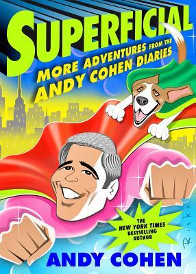 Superficial: More Adventures from The Andy Cohen Diaries Book Cover