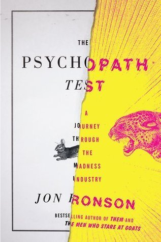 The Psychopath Test: A Journey Through the Madness Industry Book Cover