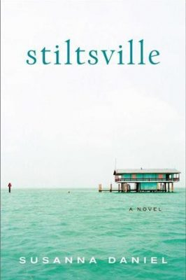 Review: Stiltsville by Susanna Daniel