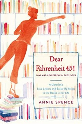Review: Dear Fahrenheit 451: Love and Heartbreak in the Stacks by Annie Spence